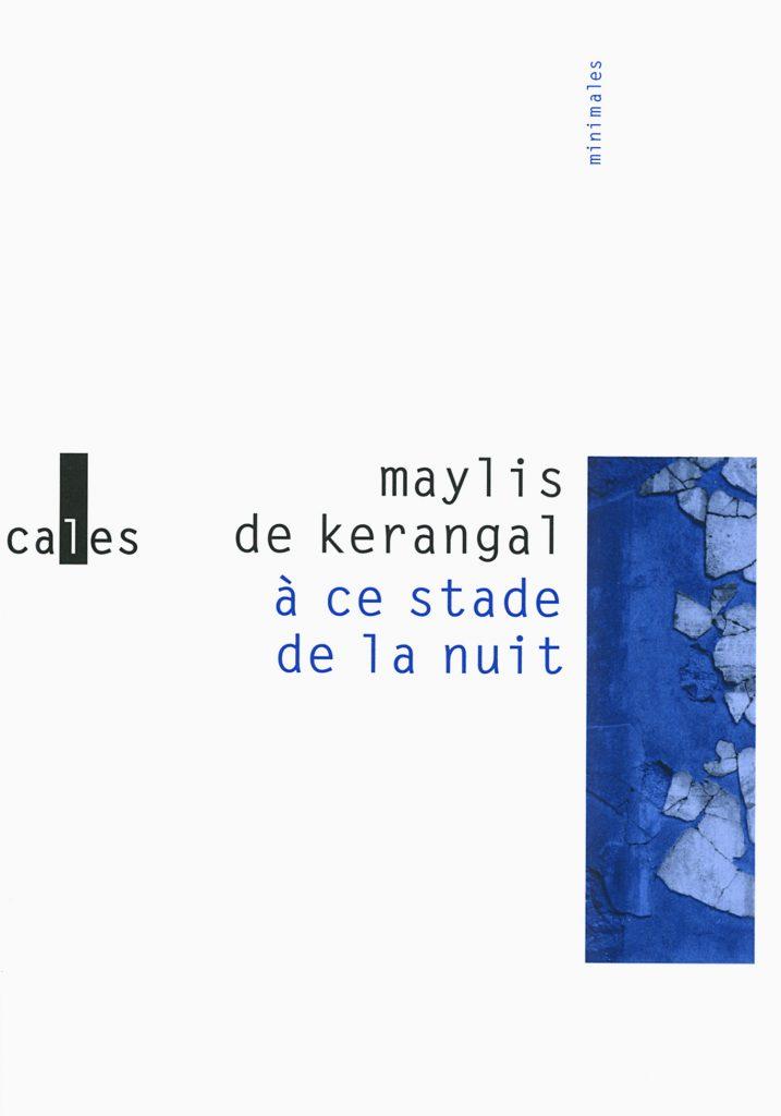 À ce stade de la nuit_Maylis de Kerangale Verticales-Minimales