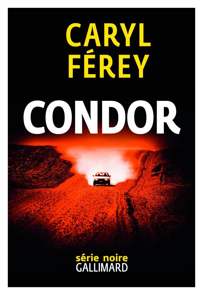 Condor_Caryl Férey Gallimard série noire