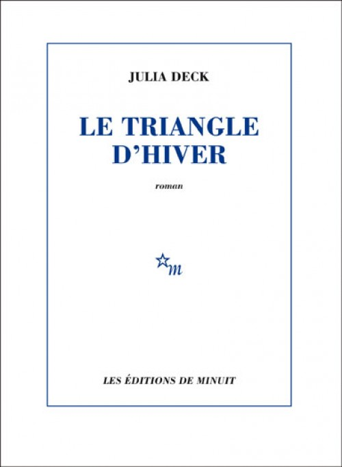 Le Triangle d'hiver, Julia Deck, éditions de minuit