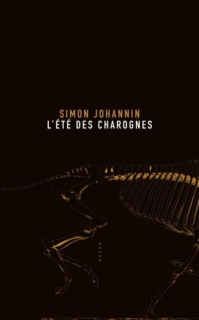 L'Été des charognes, Simon Johannin, Allia