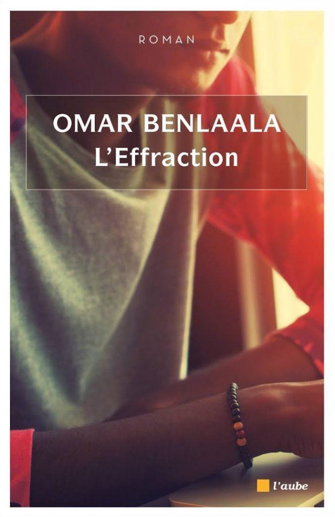 L'Effraction, de Omar Benlaala aux éditions L'Aube