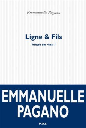 Ligne et Fils, La Trilogie des Rives (1), Emmanuelle Pagano